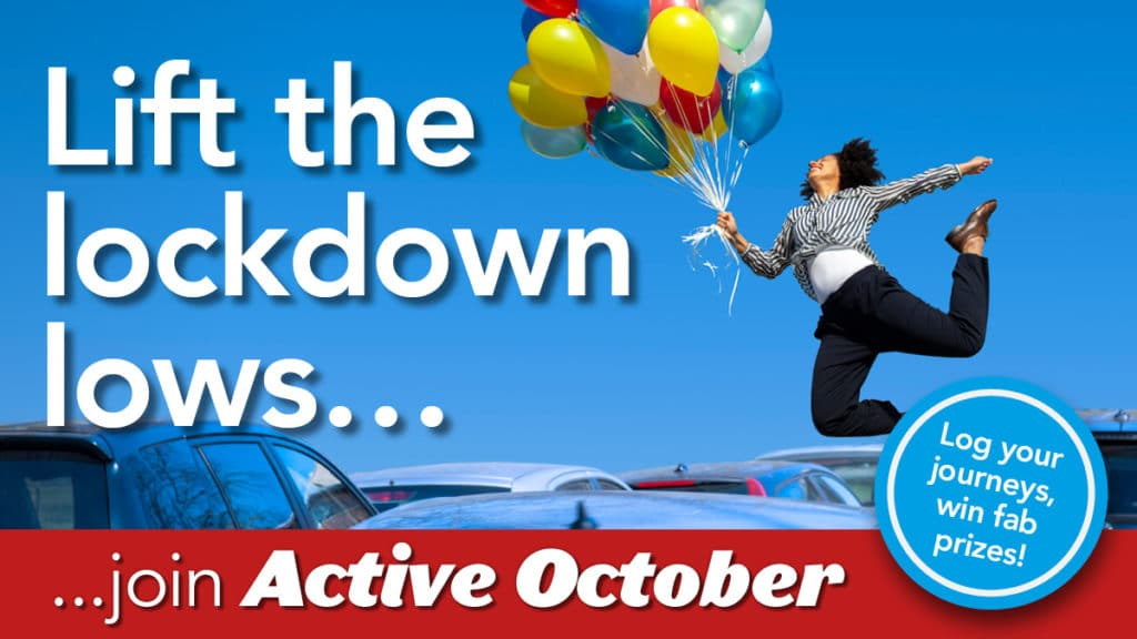 Lift the lockdown lows... join Active October. Log your journeys, win fab prizes!