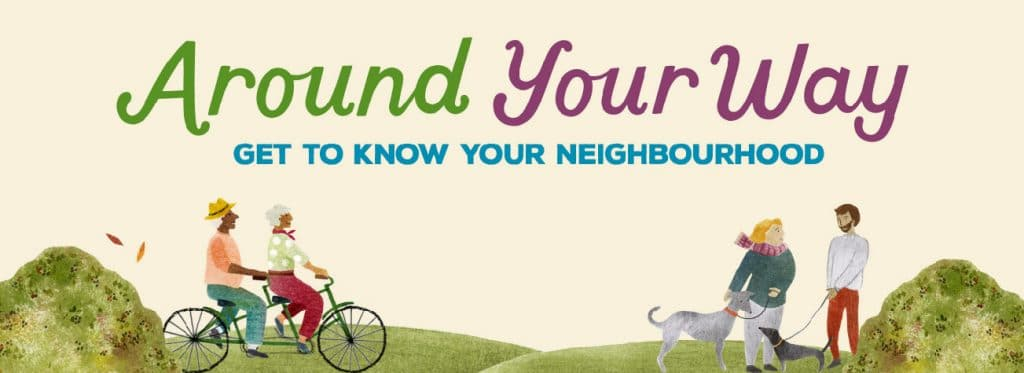 Around Your Way - Get to Know Your Neighbourhood