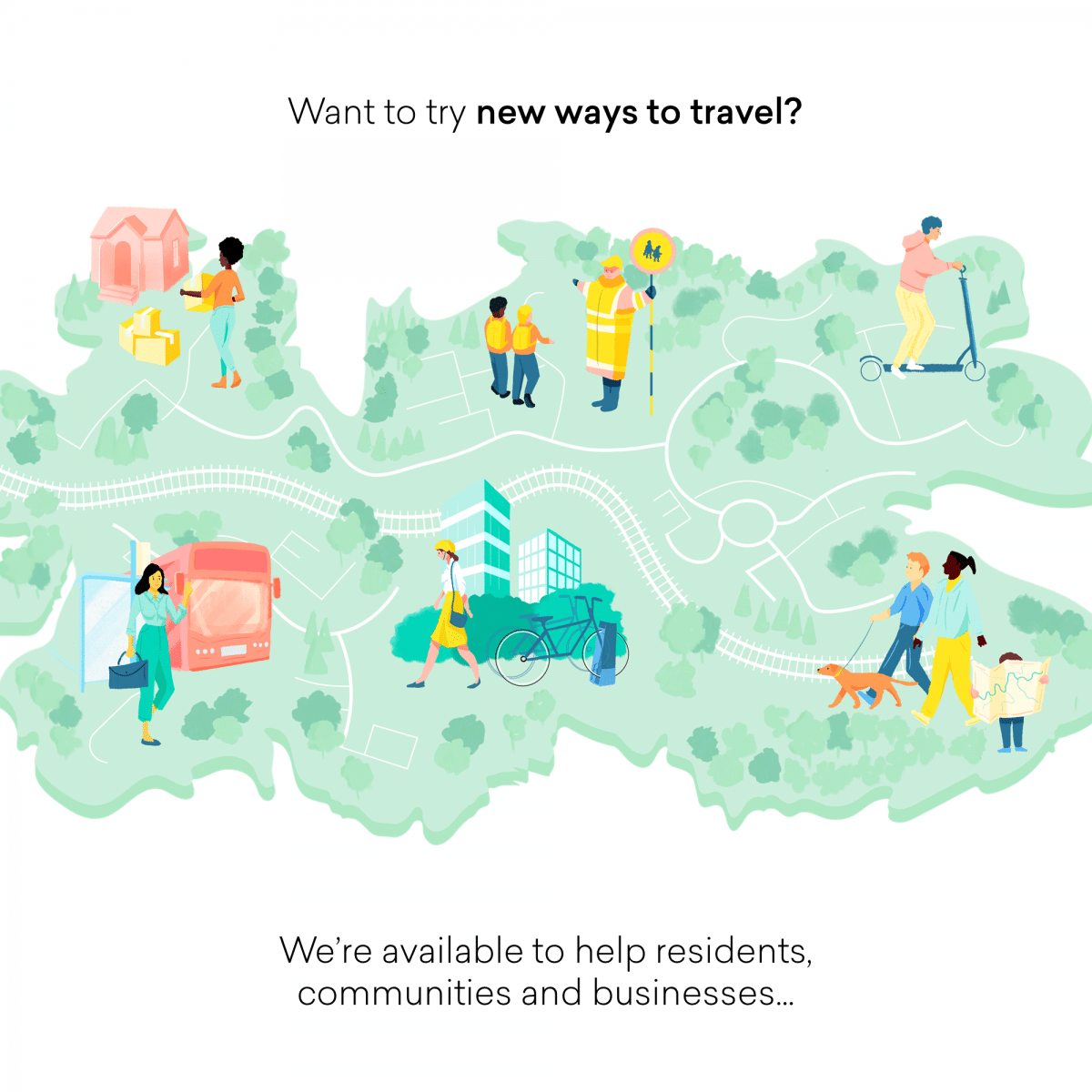 Want to try new ways to travel? We're available to help residents, communities and businesses... Click here to see all our offers on our engagement map.