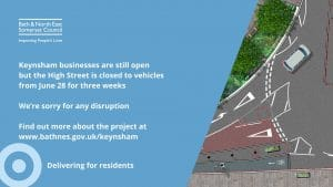 Keynsham businesses are still open but the High Street is closed to vehicles from June 28 for three weeks. We're sorry for any disruption. Find out more about the project at www.bathnes.gov.uk/keynsham